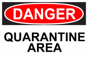 Danger: quarantine area